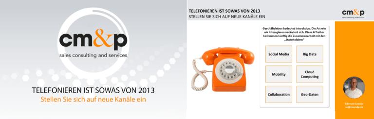 Telefonieren ist sowas von 2013